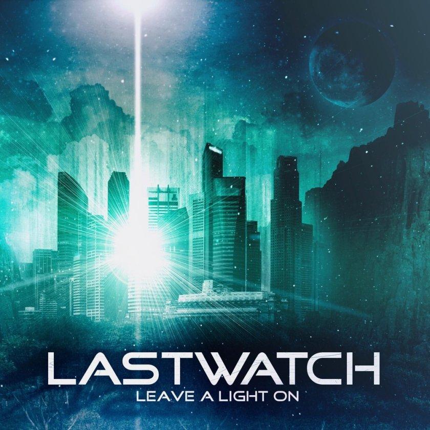 Lastwatch – Leave a Light On