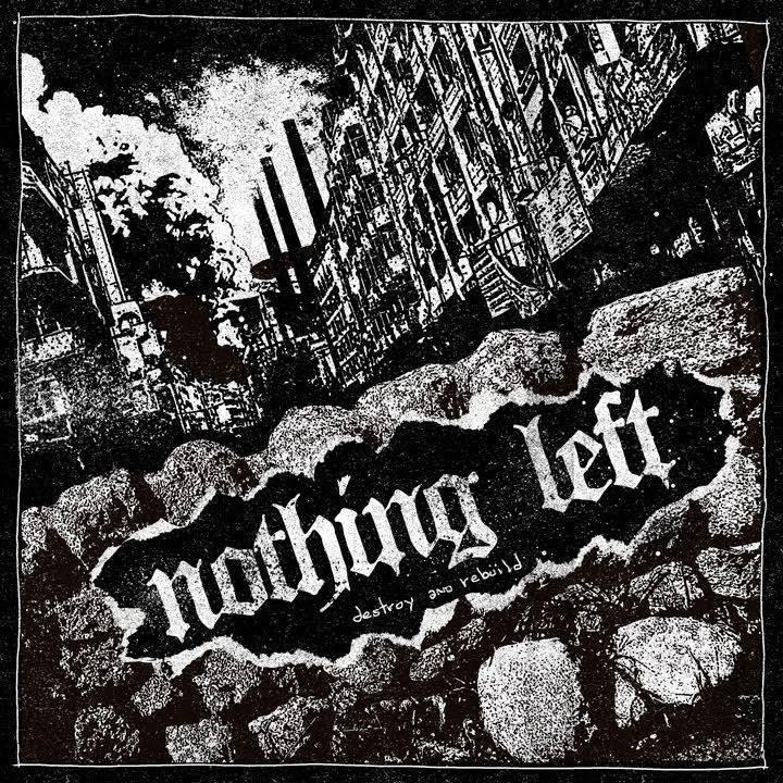 Nothing Left – Destroy and Rebuild